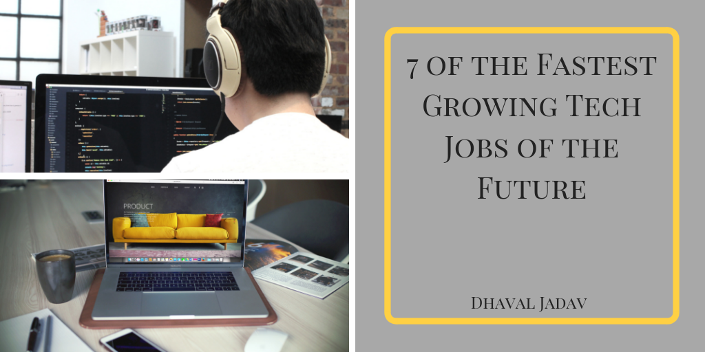 7 of the Fastest Growing Tech Jobs of the Future